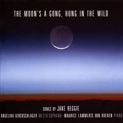 The Moon's a Gong, Hung in the Wild: Songs by Jake Heggie
