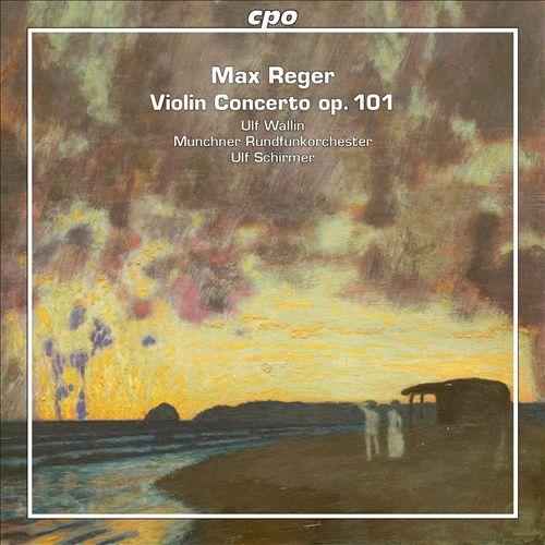 Max Reger: Violin Concerto, Op. 101