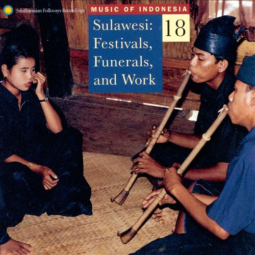 Music of Indonesia, Vol. 18: Sulawesi -- Festivals, Funerals, Work