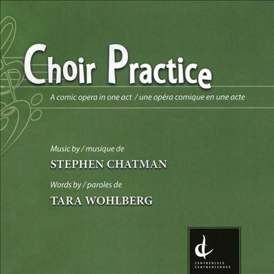 Stephen Chatman: Choir Practice