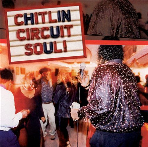 Chitlin Circuit Soul! The Best of Today's Southern Blues