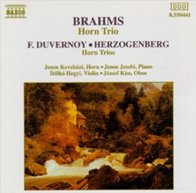 Brahms: Horn Trio; Herzogenberg: Trio for Horn, Oboe & Piano; Duvernoy: Trio for Horn, Violin & Piano