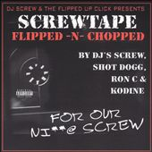 Screw Tape/For Our Ni**@ Screw [Flipped & Chopped]
