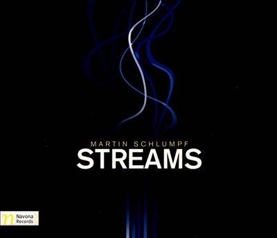 Martin Schlumpf: Streams