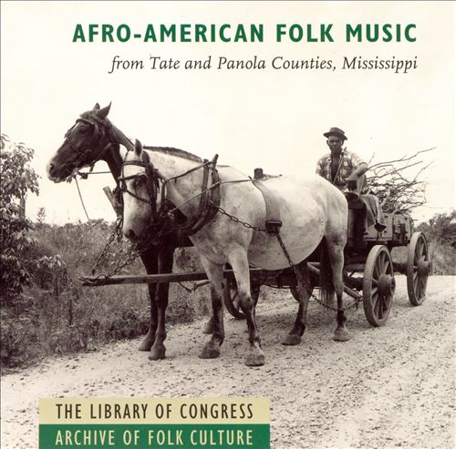 Afro-American Folk Music from Tate and Panola Counties, Mississippi