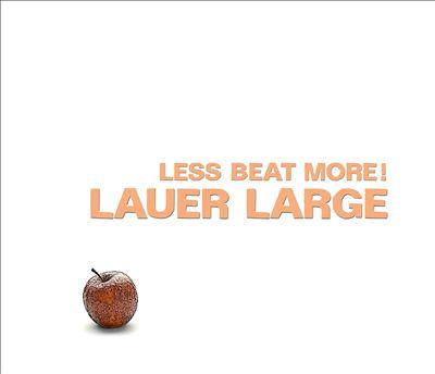 Less Beat More!