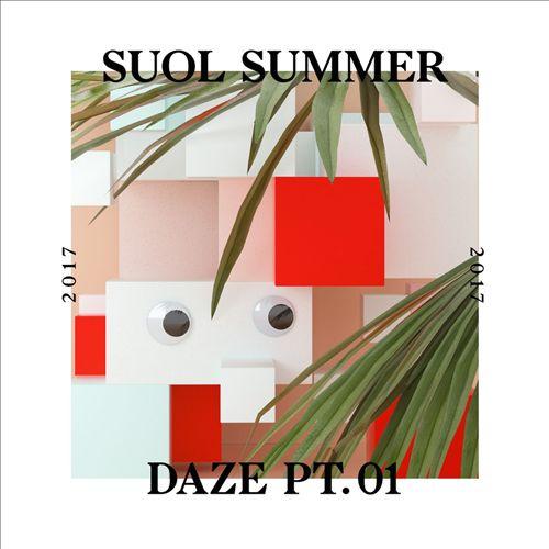 Suol Summer Daze 2017, Pt. 1