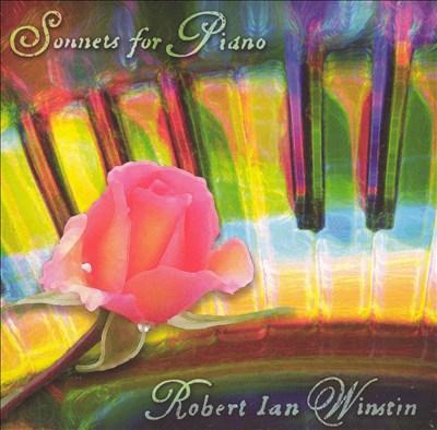 Robert Ian Winstin: Sonnets for Piano
