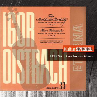Mendelssohn-Bartholdy: Konzert für Violine; Wienawski: Konzert für Violine Nr. 2