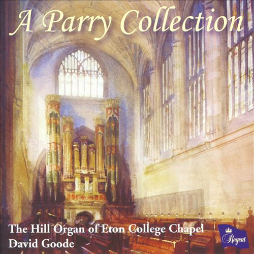 A Parry Collection: Organ Works by Charles Hubert Hastings Parry