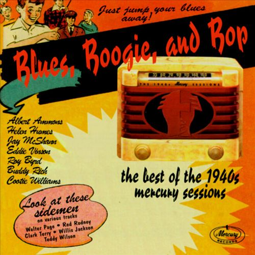 Blues, Boogie, and Bop: The Best of the 1940's Mercury Sessions