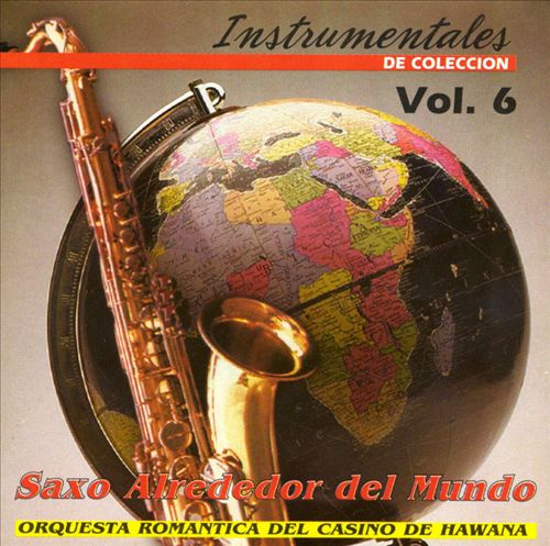 Un Saxofon Alrededor del Mundo, Vol. 6
