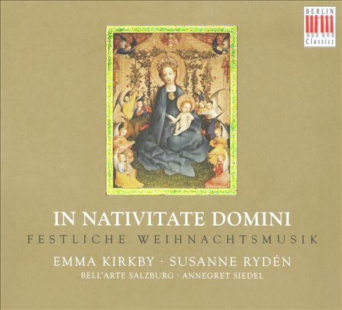 In Nativitate Domine: Festliche Weihnachtsmusik