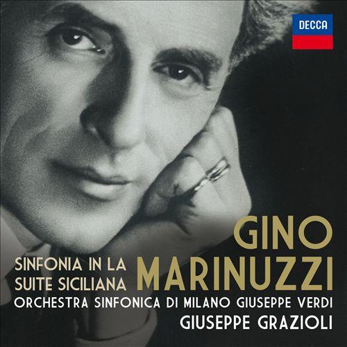 Gino Marinuzzi: Sinfonia in La; Suite Siciliana