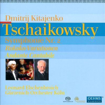 Tschaikowsky: Symphonie Nr. 2; Rokoko Variationen; Andante Cantabile