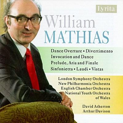 Mathias: Dance Overture, Op. 16; Divertimento, Op.25; Sinfonietta, Op.34; Laudi, Op. 62; Vistas, Op. 69