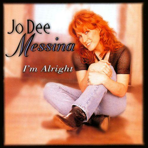 I'm Alright/Jo Dee Messina