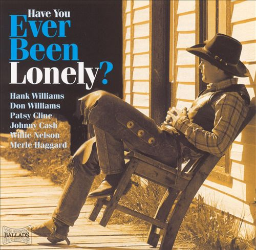 Have You Ever Been Lonely?