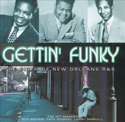 Gettin' Funky: The Birth of New Orleans R&B, Vol. 3