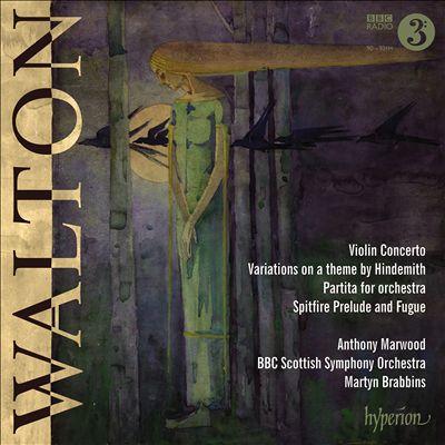 Walton: Violin Concerto; Variations on a Theme by Hindemith; Partita; Spitfire Prelude & Fugue