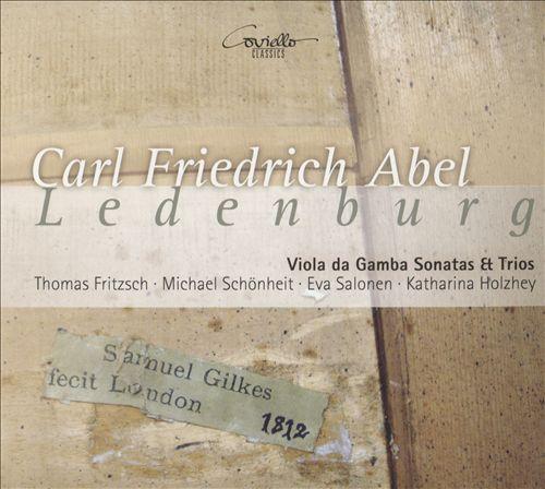 Carl Friedrich Abel: Ledenburg - Viola da Gamba Sonatas & Trios