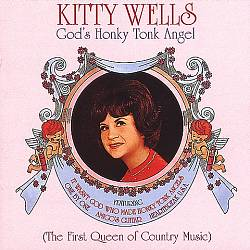 God's Honky Tonk Angel: The First Queen of Country Music