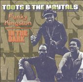 Funky Kingston/In the Dark
