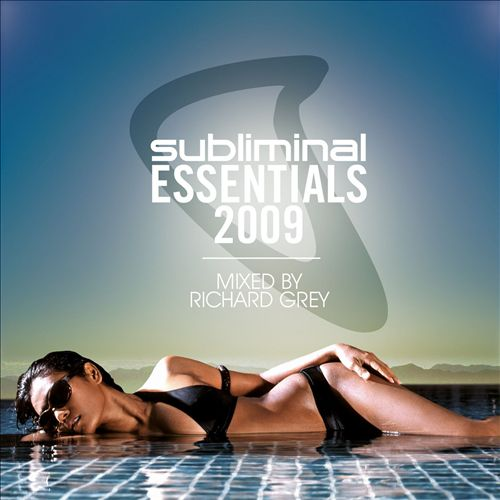 Subliminal Essentials 2009: Mixed by Richard Grey