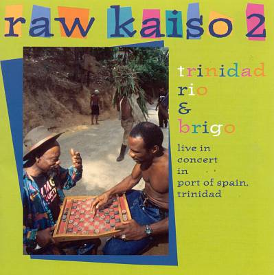 Raw Kaiso, Vol. 2: Live in Concert in Port of Spain