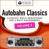 Autobahn Classics: Classical Music Remastered for a Noisy Environment, Vol. 3