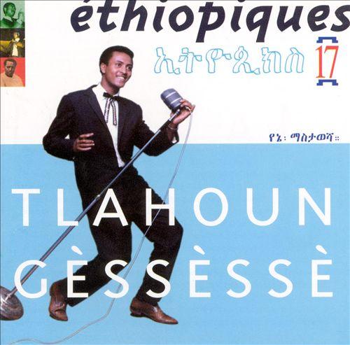 Ethiopiques, Vol. 17: Tlahoun Gessesse