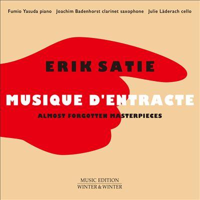 Erik Satie: Musique d'Entrance - Almost Forgotten Masterpieces