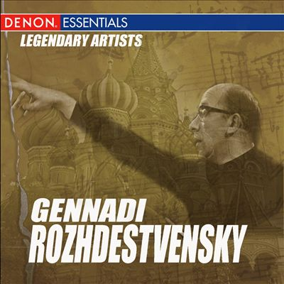 Legendary Artists: Guennadi Rozhdestvenski