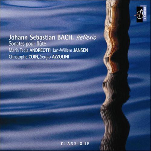 Bach: Reflexio - Sonates pour flûte