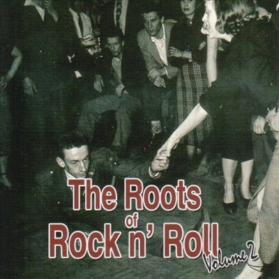 Roots of Rock 'N' Roll, Vol. 2
