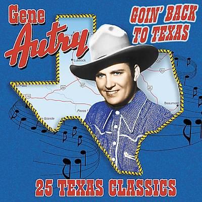 Goin' Back to Texas: 25 Texas Classics