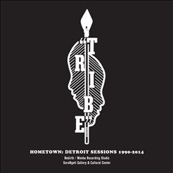 Hometown: Detroit Sessions 1990-2014