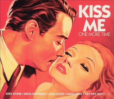 Kiss Me One More Time