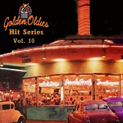 Golden Oldies Hit Series, Vol. 10