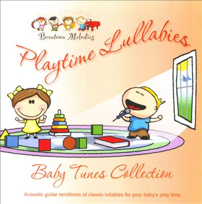 Playtime Lullabies: Baby Tunes Collection