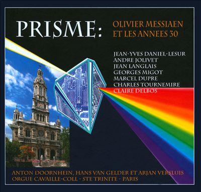 Prisme: Olivier Messiaen et les Années 30