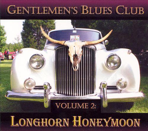Gentlemen's Blues Club, Vol. 2: Longhorn Honeymoon