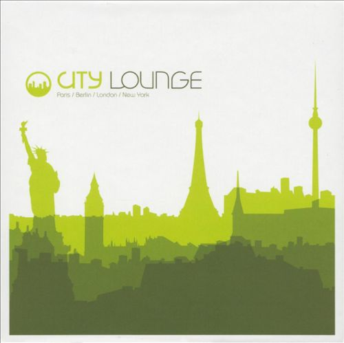 City Lounge: New York-London-Paris-Berlin