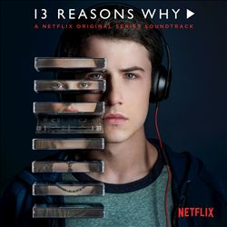 13 Reasons Why [Original TV Soundtrack]