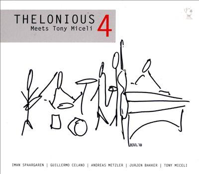 Thelonious 4 Meets Tony Miceli