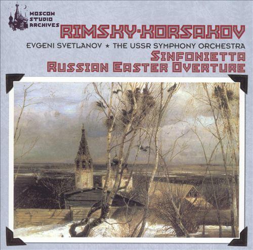 Rimsky-Korsakov: Sinfonietta; Russian Easter Overture
