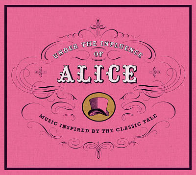 Under the Influence of Alice: Music Inspired by the Classic Tale