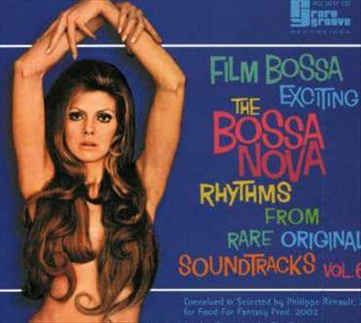 The Bossa Nova Rhythms From Rare and Original Soundtracks, Vol. 6