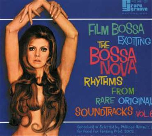 The Bossa Nova Rhythms From Rare and Original Soundtracks, Vol. 6