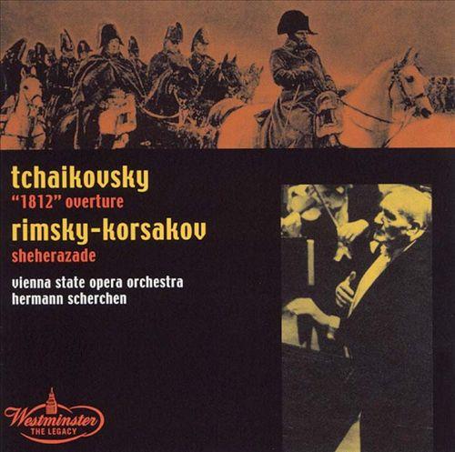 Tchaikovsky: 1812 Overture; Rimsky-Korsakov: Sheherazade